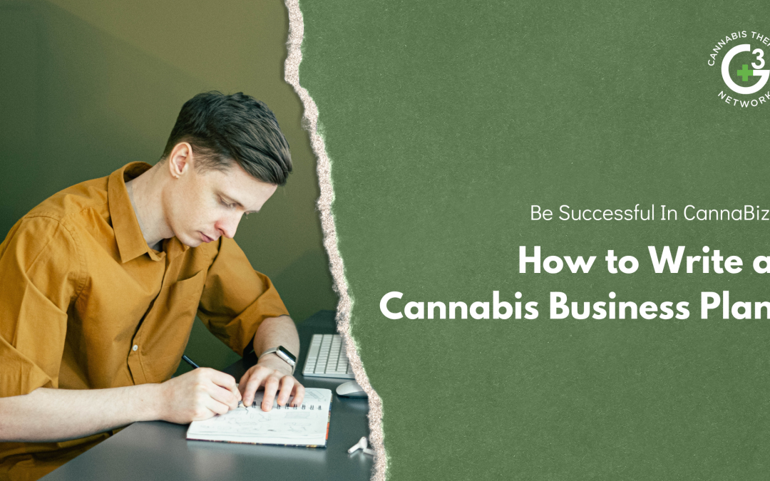 Be Successful In CannaBiz: How to Write a Cannabis Business Plan