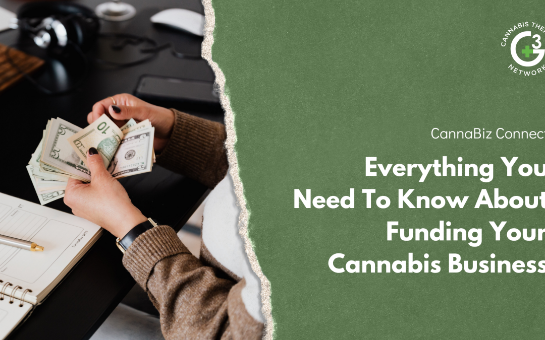Everything You Need To Know About Funding Your Cannabis Business