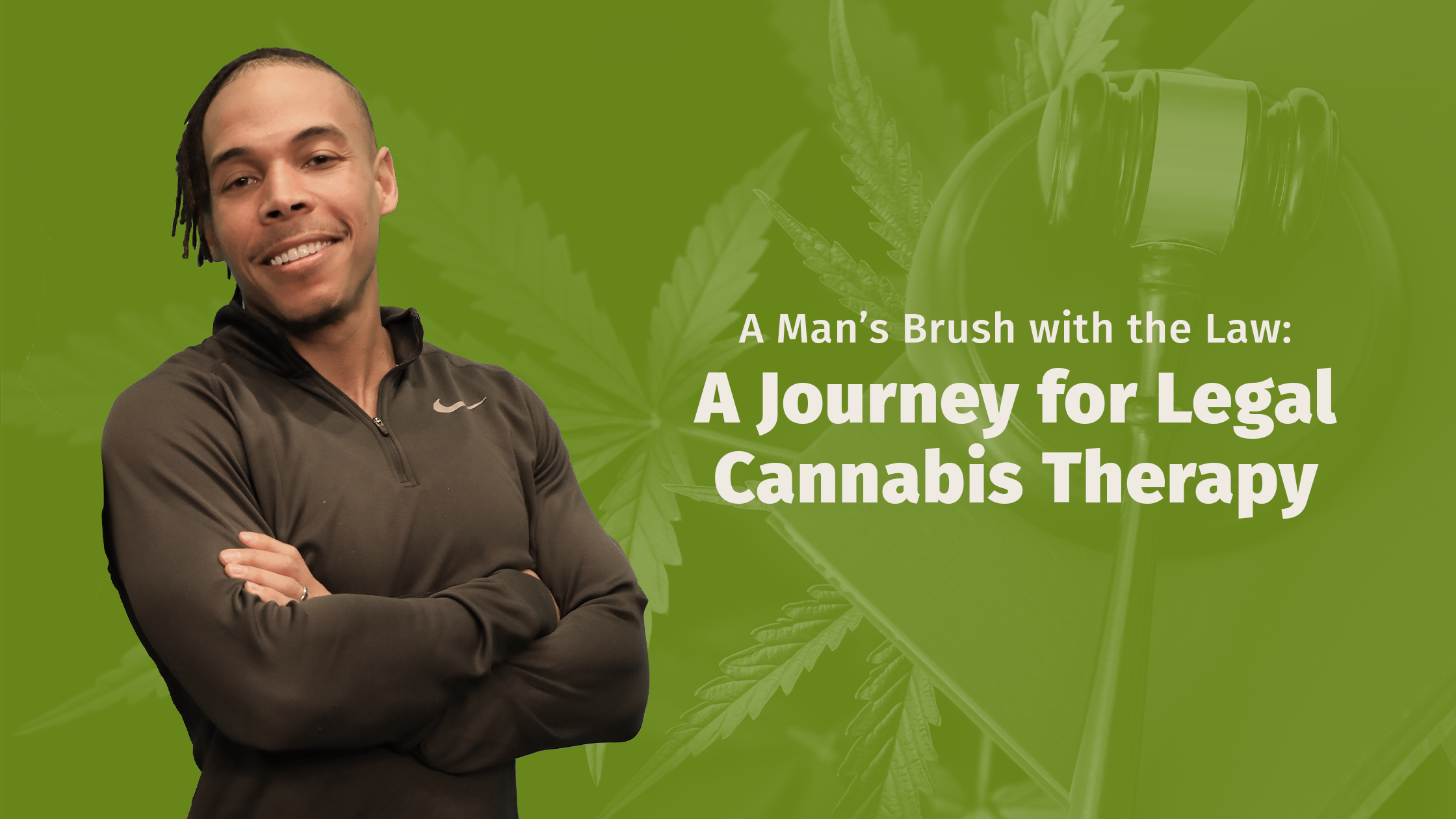 A Personal Journey for the Legal Use of Cannabis Therapy