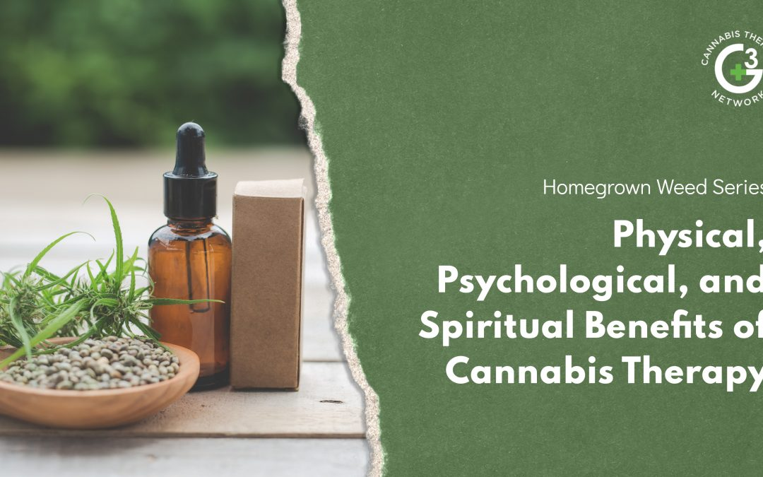 Physical, Psychological, and Spiritual Benefits of Cannabis Therapy