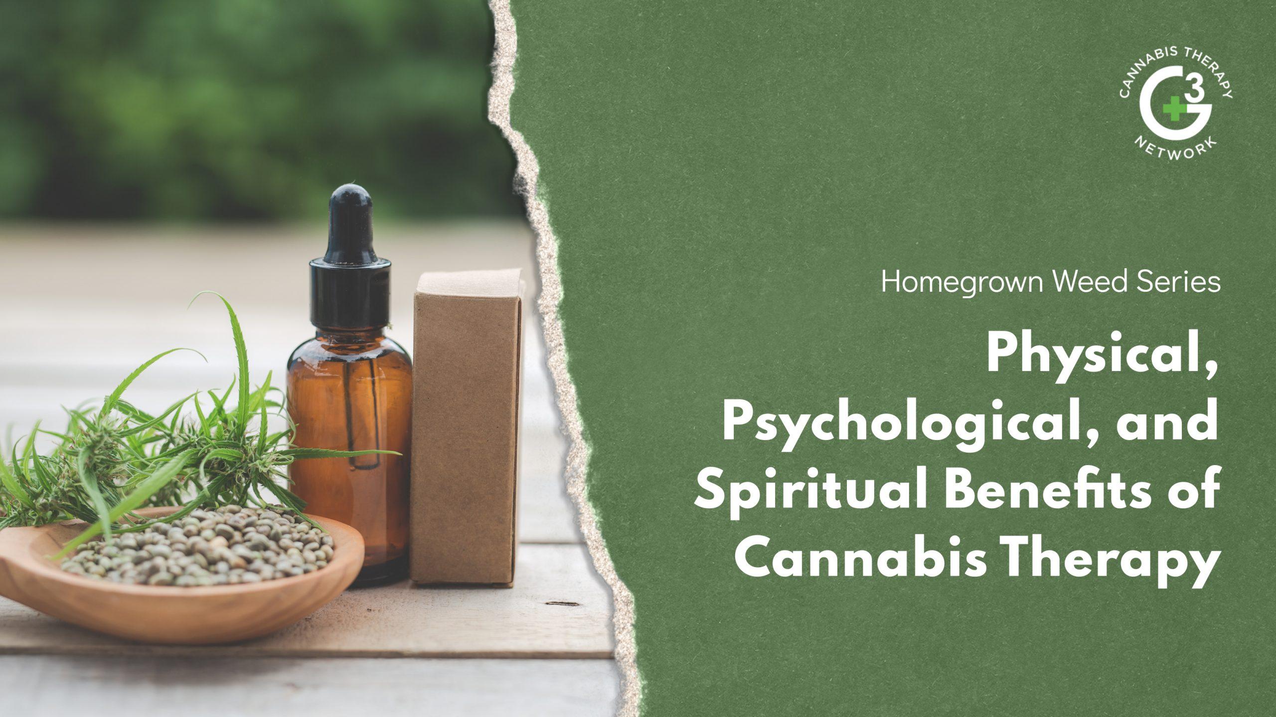 Physical, Psychological, and Spiritual Benefits of Marijuana Therapy
