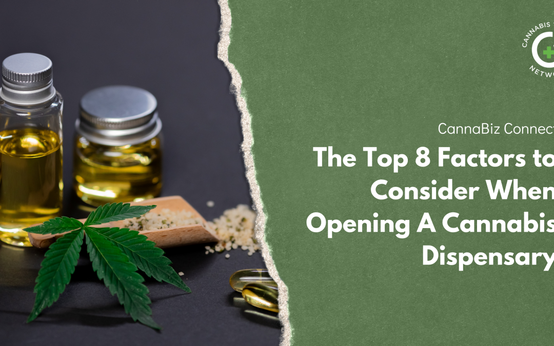 The Top 8 Factors to Consider When Opening A Cannabis Dispensary