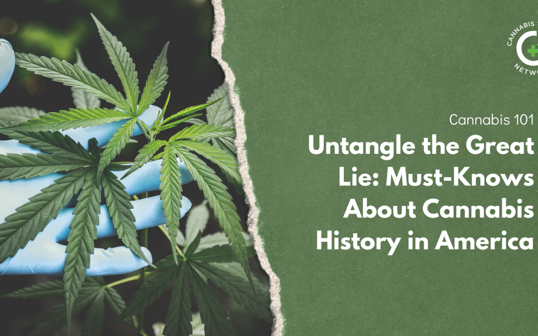 Untangle the Great Lie: Must-Knows About Cannabis History in America